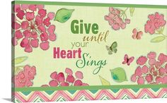 Give Until Your Heart Sings horiz Photo Canvas Print | Great Big Canvas