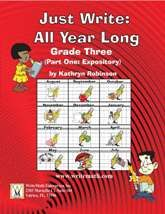 """Complete 3rd grade expository writing curriculum. Including daily activities, lessons, prompts and a rubric. This 3rd grade writing program is aligned with the Common Core Standards. """"Just Write: All Year Long - Grade Three - Part 1: Expository"""" - By: Kathryn Robinson"""
