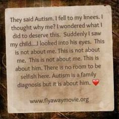 So true!!!! Please parents! Failing to accept a diagnosis is making this about you!!! This kids have no idea what that word means- they only know what we tell them- will we be embarrassed, afraid or ashamed or will we treat it like what it is? A word that gets us the help we need and helps us parents find each other!