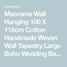 Macrame Wall Hanging 100 X Cotton Handmade Woven Wall Tapestry Large Boho Wedding Backdrop Wall Decoration for Living Room Wish Shopping, Wall Tapestry, Boho Wedding, Backdrops, Wall Decor, Conference, Macrame, Fun, Handmade