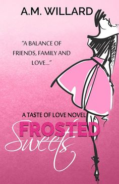 Frosted Sweets by A.M. Willard . Cupcakes, a bit of chaos, and love. $0.99 http://www.ebooksoda.com/ebook-deals/frosted-sweets-by-am-willard
