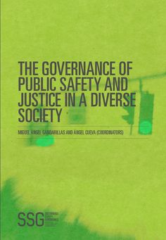 The gobernance of public safety and justice in a diverse society / M. Cueva (Eds. Miguel Angel, Safety, Public, Caves, Security Guard
