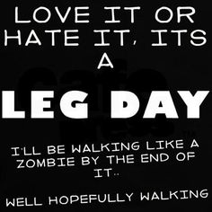 Damn is it leg day again already!?