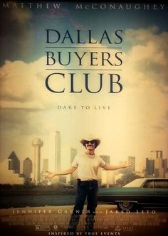The Dallas Buyer's Club - 2013. last movie saw in theaters. Suppressed me in a good way.