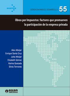 Obras por Impuestos: factores que promueven la participación de la empresa privada (PRINT VERSION) REQUEST/SOLICITAR: http://biblioteca.cepal.org/record=b1253253~S0*spi
