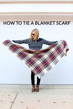 How to Tie a Blanket Scarf. The best tutorial for #FallFashion!