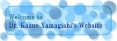 Welcome to Dr. Yamagishi's Website