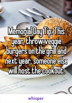 Memorial Day Tip: This year, throw veggie burgers on the grill and next year, someone else will host the cookout.
