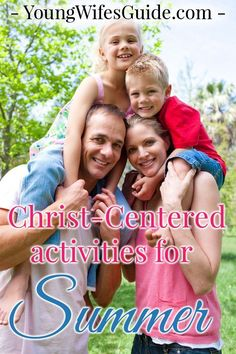 I want to encourage you, that before this warm weather streak of summer is over, to make some of those activities God-centered. Click here for a full list of Christ-centered activities for the whole family!