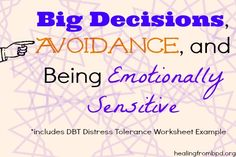 Big Decisions, Avoidance, and Being Emotionally Sensitive (BPD, DBT)