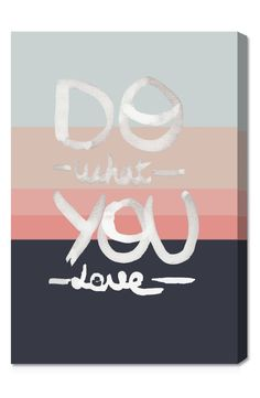 Do what you love | Pretty wall art.