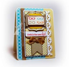 Geek is the New Chic! by sunnysankari - Cards and Paper Crafts at Splitcoaststampers