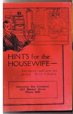 Vintage 1930's Hint's for the House Wife  TheIDconnection, $22.00  Hints for the Housewife   from Galveston Gas Company   http://theidconnection.etsy.com