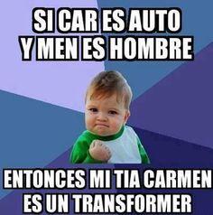 """Si """"car"""" es auto y """"men"""" es hombre, entonces mi tía Carmen es un Transformer"""