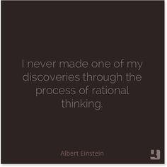"""I never made one of my #discoveries through the process of #rational #thinking."" #AlbertEinstein #irrational #crazy #chaos #thought #genius #discovery #quote #quotes #instaquote #qotd"