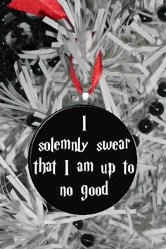 "The Harry Potter saying, I Solemnly Swear I Am Up to No Good Ornament, that is normally chanted to open a cryptic map easily translates to the ever-important ""Naughty or nice?"" quandary. Perfect addition to the Christmas tree!"