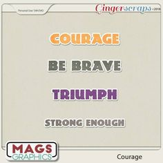 COURAGE  FREEBIE can be found in the MagsGraphics Gallery Showcase Group on Facebook: http://bit.ly/magsFBGroup.  Full collection is sold at Gingerscraps:  http://bit.ly/mags_GS