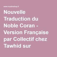 Nouvelle Traduction du Noble Coran - Version Française par Collectif chez Tawhid sur MuslimShop -