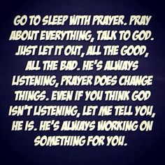Go To Sleep With Prayer Sleep Prayer, Let It Out, Different Quotes, Go To Sleep, Thinking Of You, Best Quotes, Prayers, Good Things, Thoughts