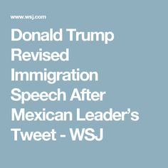 Donald Trump's meeting on Wednesday with Mexico's president was weeks in the making, but the Republican candidate changed his subsequent immigration speech at last minute after Enrique Peña Nieto said his nation wouldn't pay for a border wall. Research Paper, Scandal, Donald Trump, Sayings, Mexican, Ideas, Donald Tramp, Lyrics
