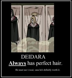 Haha Deidara's always got perfect hair ^_~