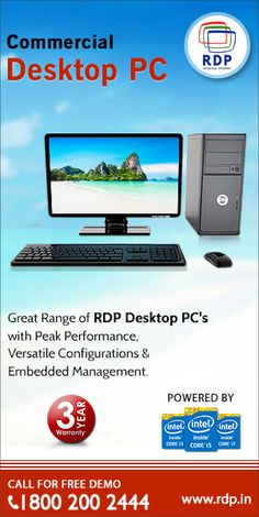 Wide Range of RDP Desktop PC's Powered By intel 4th Generations Processors comes with intel i7, i5, i3, Pentium, Celeron Processors