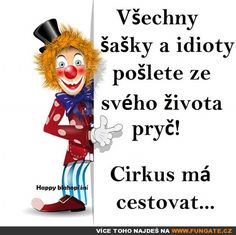 Všechny šašky a idioty pošlete... Art Journal Pages, Wise Quotes, Motto, Awkward, Funny Texts, Quotations, Haha, Jokes, Wisdom