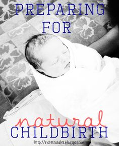 Pin now & read later.. preparing for natural childbirth