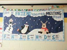 """Be a friend worth melting for"" frozen olaf bulletin board - school nurse friendship board!"