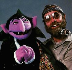 Jerry Nelson. You brought us Count von Count, Floyd Pepper, Robin, Gobo Fraggle, and so many more wonderful characters.
