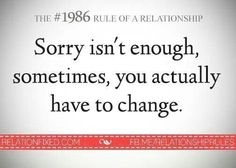 "If you say your sorry but make no attempts to change the behavior your saying sorry for, then ""im sorry"" looses its meaning It's Over Now, Saying Sorry, True Stories, Wise Words, Finding Yourself, How Are You Feeling, Inspirational Quotes, Wisdom, Motivation"