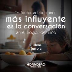 """""""El factor educacional más influyente es la conversación en el hogar del niño"""" William Temple #Frase #FraseDelDía #Citas"""