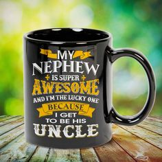 Nephew I Get to be His Uncle Great t-shirts, mugs, bags, hoodie, sweatshirt, sleeve tee gift for aunt, auntie from niece, nephew or any girls, boys, children, friends, men, women on birthday, mother's day, father's day, Christmas or any anniversaries, holidays, occasions.