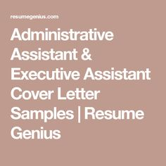 Administrative Assistant & Executive Assistant Cover Letter Samples | Resume Genius
