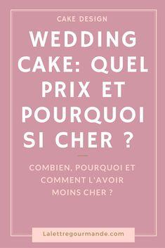 Wedding cake : quel prix et pourquoi est ce si cher ? (1/2)  Plus de recettes, trucs et astuces sur  www.lalettregourmande.com