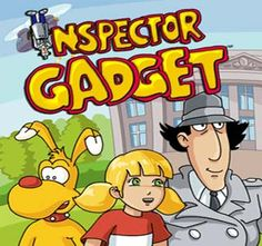 Inspector Gadget - mine is so into this show right now!!