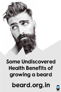Some Undiscovered health benefits of growing beard