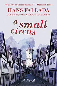 A Small Circus: A Novel by Hans Fallada http://www.amazon.com/dp/B00R3L75SE/ref=cm_sw_r_pi_dp_SQ8Pvb1808N07