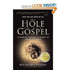 The Hole in our Gospel by Richard Stearns. Adventures in Missions www.adventures.org World Race www.worldrace.org