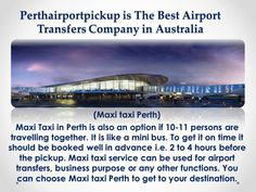 Hiring the best maxi taxi Perth services will result in zero wastage of time and you will surely have a good time with the professionals, carefully chosen by the agency. http://www.perthairportpickup.com.au/testimonials.html