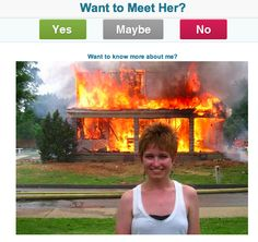 genuine picture from a dating site profile picture. fancy meeting THIS MAD WOMAN?
