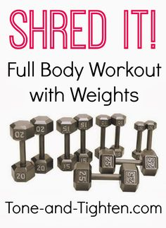 Shred It! Full Body Workout with Weights from Tone-and-Tighten.com. A great way to get faster results! #videoworkout #fitness