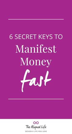 Want to manifest money fast? It's all a matter of mindset. Learn 6 secret keys to manifest money quickly here