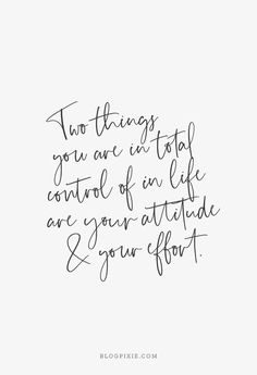 You're in control your attitude and your effort so go out there and slay it! quotes quotes about life quotes about love quotes for teens quotes for work quotes god quotes motivation Positive Quotes For Life Encouragement, Positive Quotes For Life Happiness, Positive Motivational Quotes, Positive Sayings, Positive Vibes Quotes, Positive Quotes For Work, Postive Quotes, Uplifting Quotes, Quotes About Staying Positive