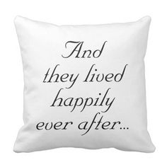 And They Lived Fortunately Ever After Throw Pillow.  Find out more at the photo