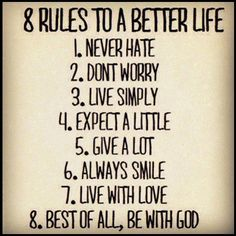 Love this! 8 Rules To A Better Life #life #quotes #words #inspiration