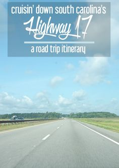 Cruisin' down South Carolina's Highway 17: A Road Trip Itinerary | CosmosMariners.com