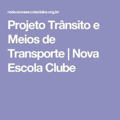 Projeto Trânsito e Meios de Transporte | Nova Escola Clube