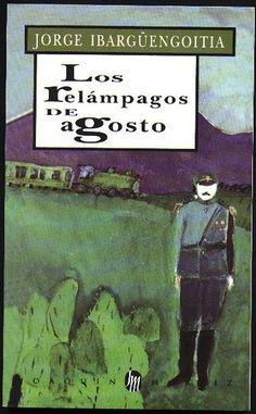Los relámpagos de agosto - Jorge Ibargüengoitia