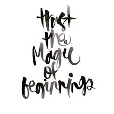 Trust the magic of new beginnings  #words #quoteoftheday #embracinglife